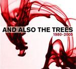And Also The Trees - Best Of