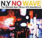V/A - N.Y. No Wave - The Ultimate East Village 80's Soundtrack