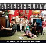 ABERFELDY - Do Whatever Turns You On