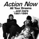 ACTION NOW - All your dreams... and more