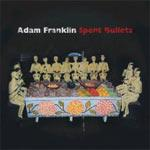 ADAM FRANKLIN - Spent Bullets