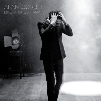 Alan Corbel - Like A Ghost Again