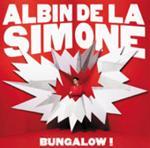 ALBIN DE LA SIMONE - Bungalow !