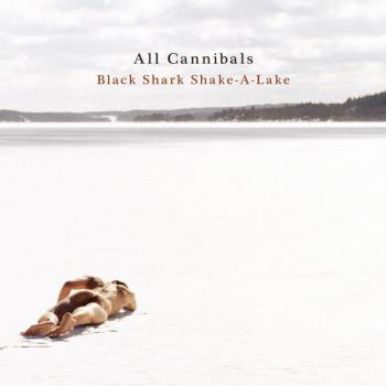 All Cannibals - Black Shark Shake-A-Lake