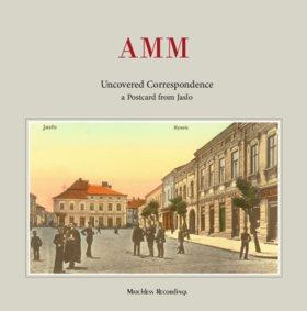AMM - Uncovered Correspondance: a Postcard from Jaslo