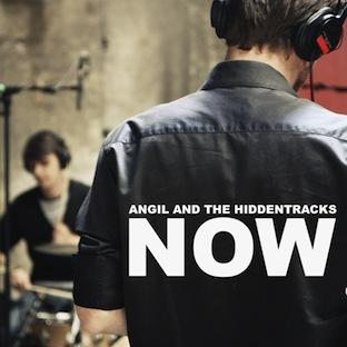 Angil & the Hiddentracks - Now