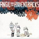 ANGIL AND THE HIDDENTRACKS - The And