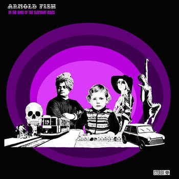 Arnold Fish - In the Land of the Elephant Blues
