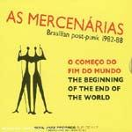 AS MERCENARIAS - The Beginning Of The End Of The World