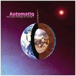 AUTOMATIQ - Automatiq Veut Juste Changer Le Monde...