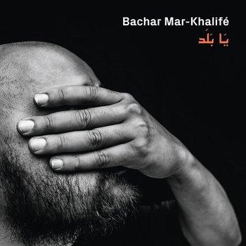 Bachar Mar-Khalifé - Ya Balad