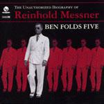 Ben Folds Five - The unauthorized biography of Reinhold Messner