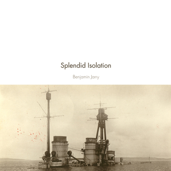 Benjamin Jarry - Slendid Isolation