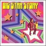 BIG STAR - Big Star Story