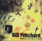 BILL PRITCHARD - HAPPINESS AND OTHER CRIMES