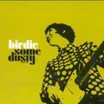 BIRDIE - Some Dusty