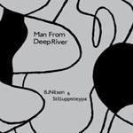 BJ NILSEN & STILLUPPSTEYPA - Man From Deep River