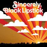 BLACK LIPSTICK - Sincerely, Black Lipstick