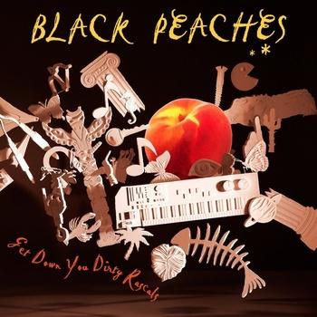 Black Peaches - Get Down You Dirty Rascal