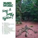 BLOOD MUSIC - Sing A Song Fighter !