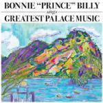 """BONNIE """"PRINCE"""" BILLY - Sings Greatest Palace Music"""