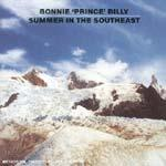 """BONNIE """"PRINCE"""" BILLY - Summer In The Southeast"""