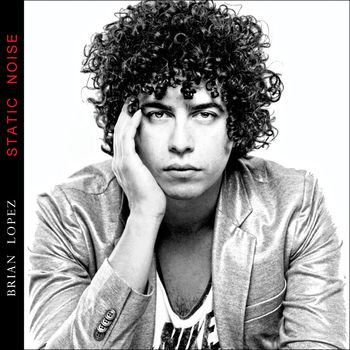 Brian Lopez - Static Noise