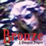 BRONZE - Common Prayer