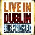 BRUCE SPRINGSTEEN AND THE SEEGER SESSIONS BAND - Live In Dublin