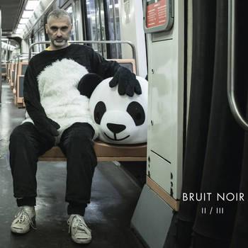 Bruit Noir - II/III