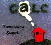Calc - Something Sweet