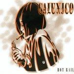 CALEXICO -†Hot Rail
