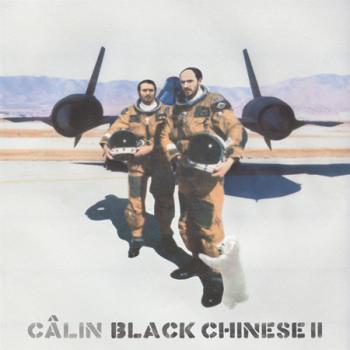 Câlin - Black Chinese II