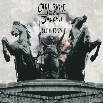 Carl Barât & the Jackals - Let It Reign