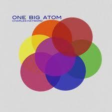 Charles Hayward - One Big Atom