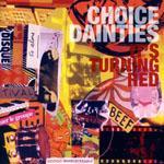 CHOICE DAINTIES - It's Turning Red