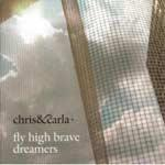 CHRIS AND CARLA - Fly High Brave Dreamers