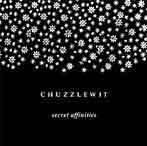 CHUZZLEWIT - Secret Affinities