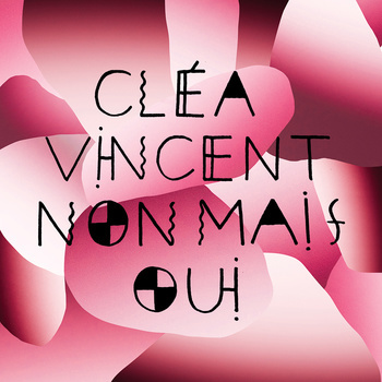 Cléa Vincent - Non mais oui 2