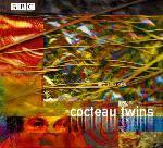 COCTEAU TWINS - BBC SESSIONS