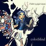 COLORBLIND - Under A Paper Moon
