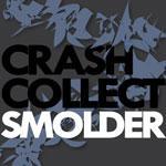 CRASH COLLECT - Smolder