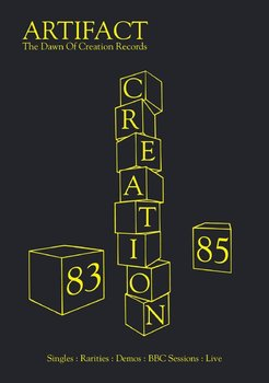 Creation Artifact - The Dawn Of Creation Records 1983-1985