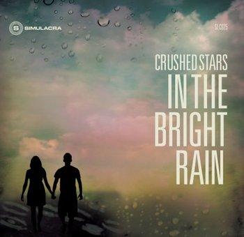 Crushed Stars - In the Bright Rain