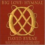 DAVID BYRNE - Big Love: Hymnal