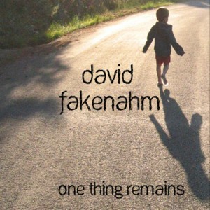 David Fakenahm - One Thing Remains