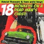 DAVID THOMAS & TWO PALE BOYS - 18 Monkeys On A Dead