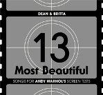 DEAN & BRITTA - 13 Most Beautiful Songs For Andy Warhol's Screen Tests
