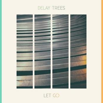 Delay Trees - Let Go