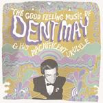 DENT MAY - The Good Feeling Music Of Dent May & His Magnificent Ukulele